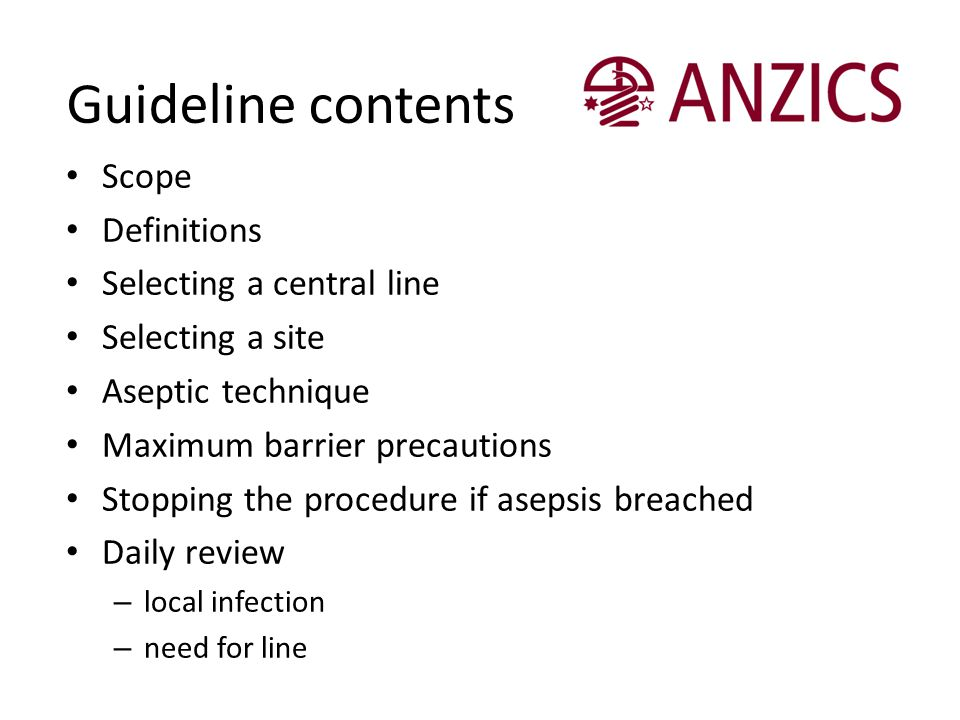 Guideline contents Scope Definitions Selecting a central line