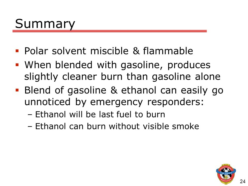 Summary Polar solvent miscible & flammable