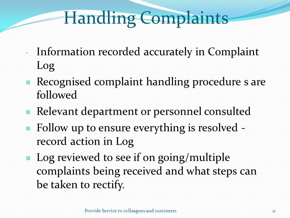 Handling Complaints Information recorded accurately in Complaint Log