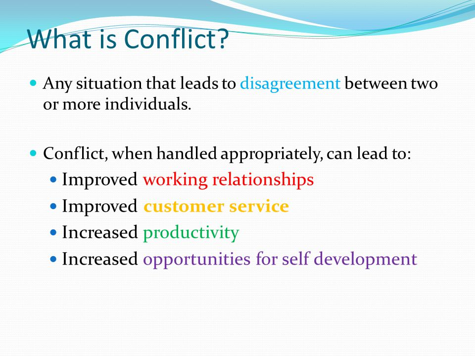 What is Conflict Improved working relationships