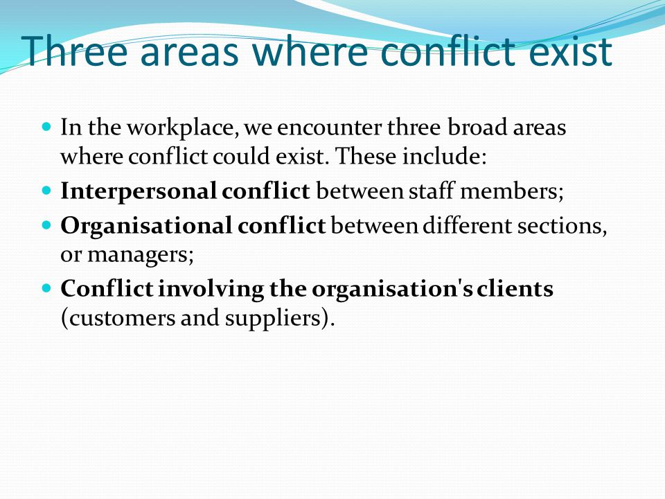 Three areas where conflict exist