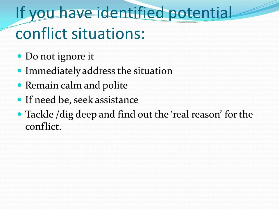 If you have identified potential conflict situations: