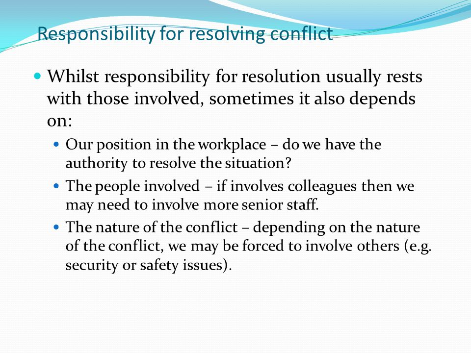 Responsibility for resolving conflict