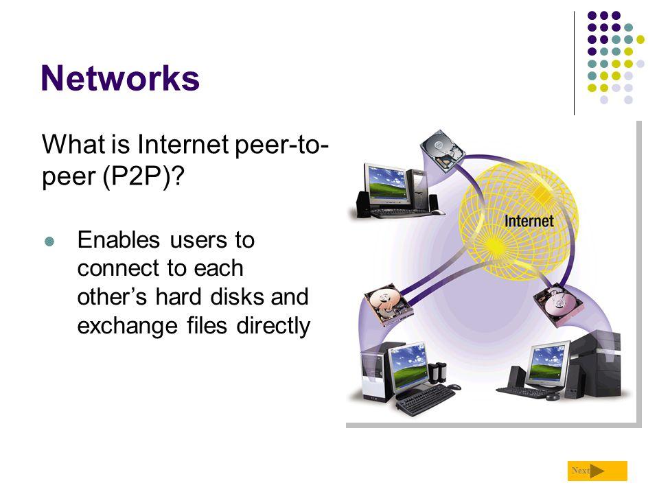Networks What is Internet peer-to-peer (P2P)