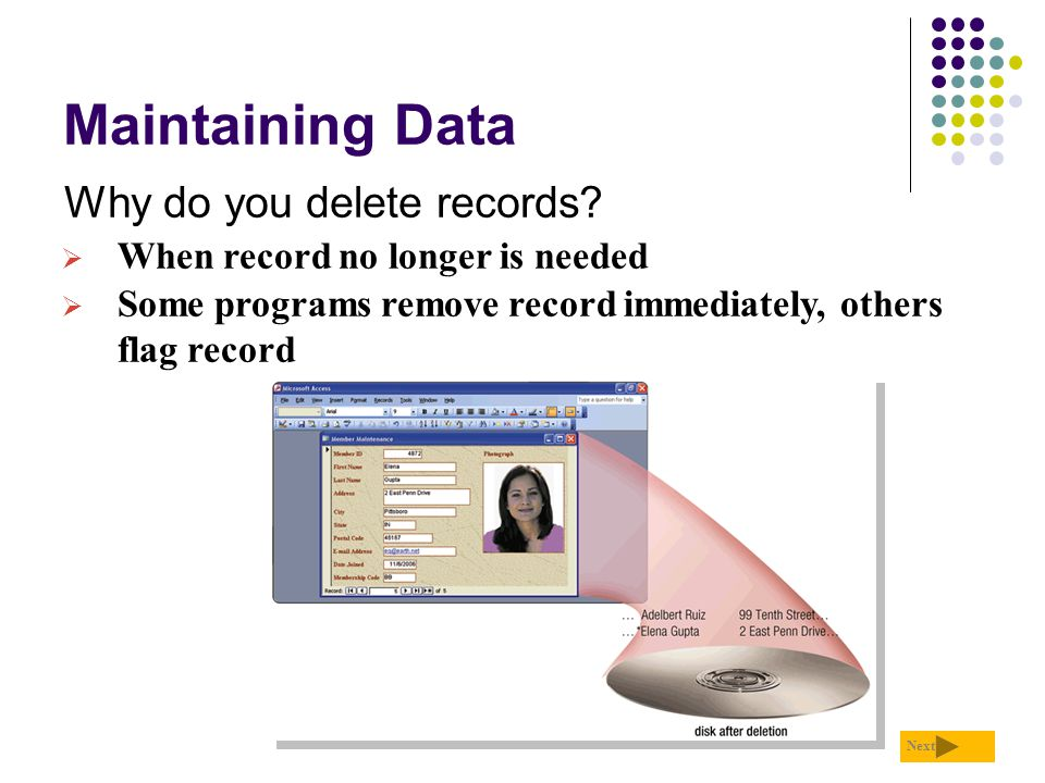 Maintaining Data Why do you delete records