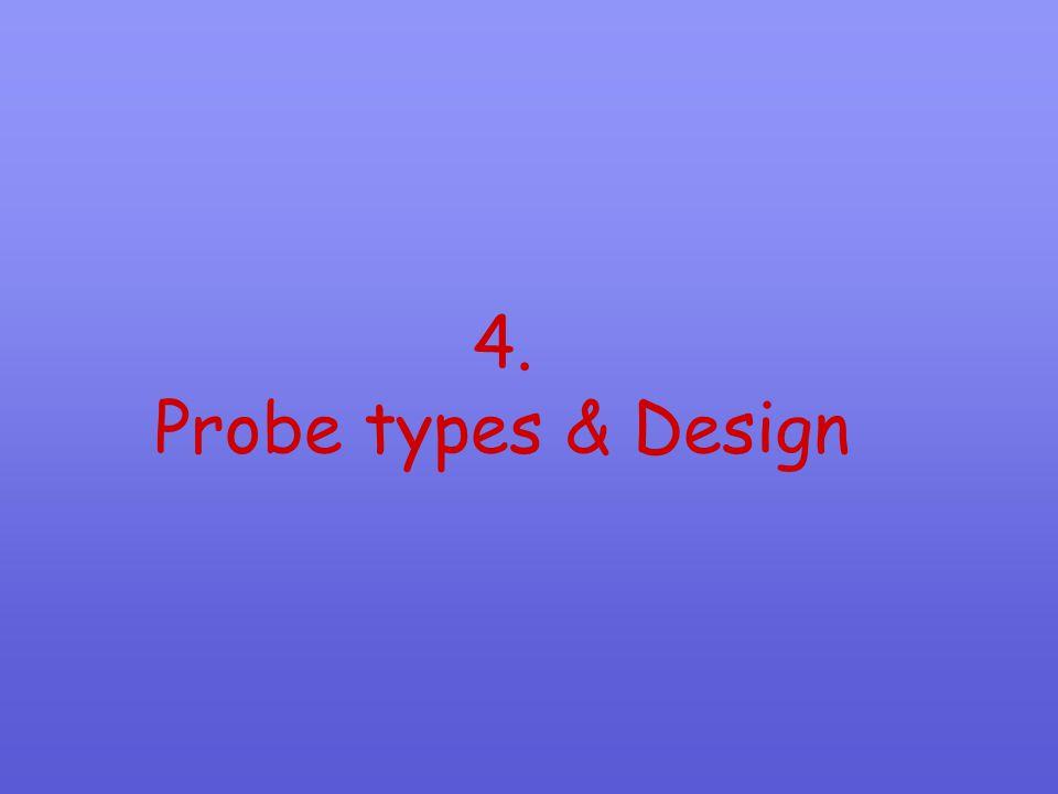 4. Probe types & Design