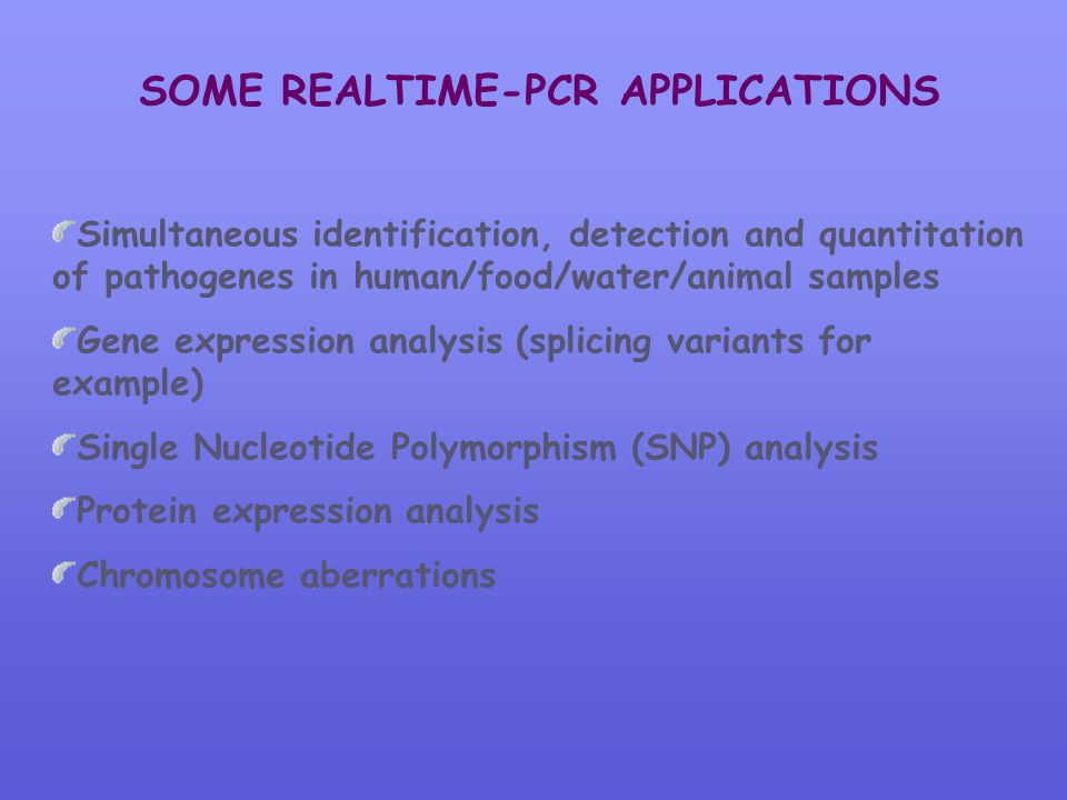 SOME REALTIME-PCR APPLICATIONS