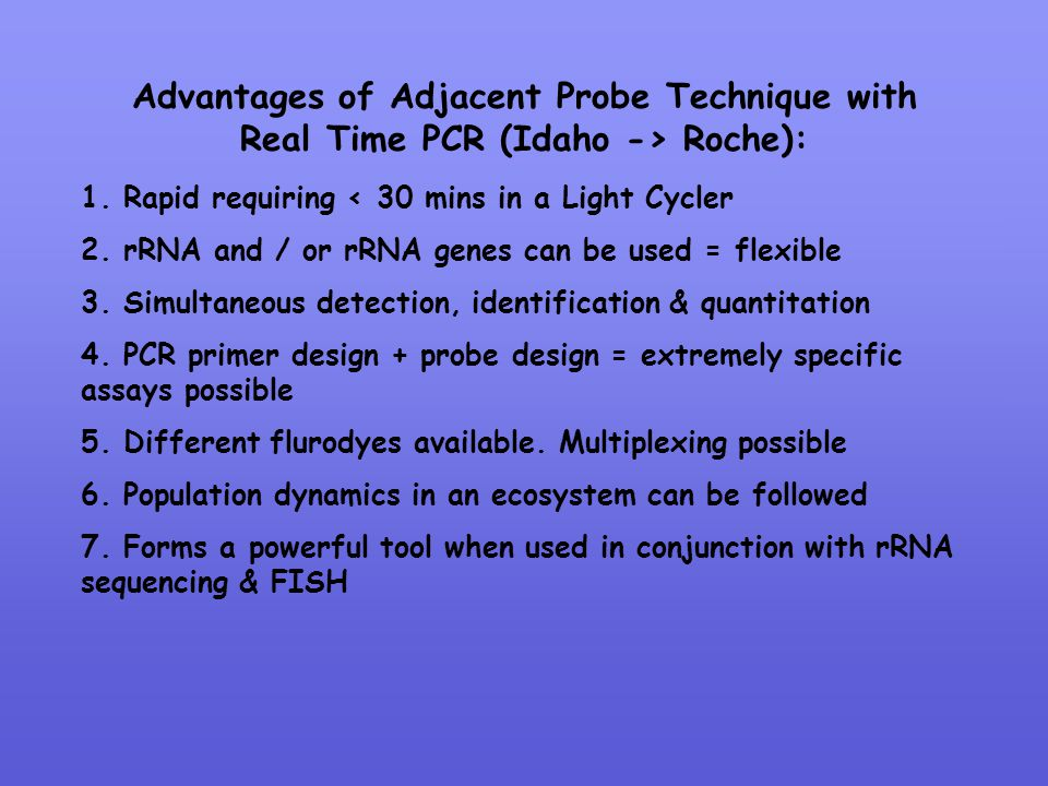Advantages of Adjacent Probe Technique with Real Time PCR (Idaho -> Roche):