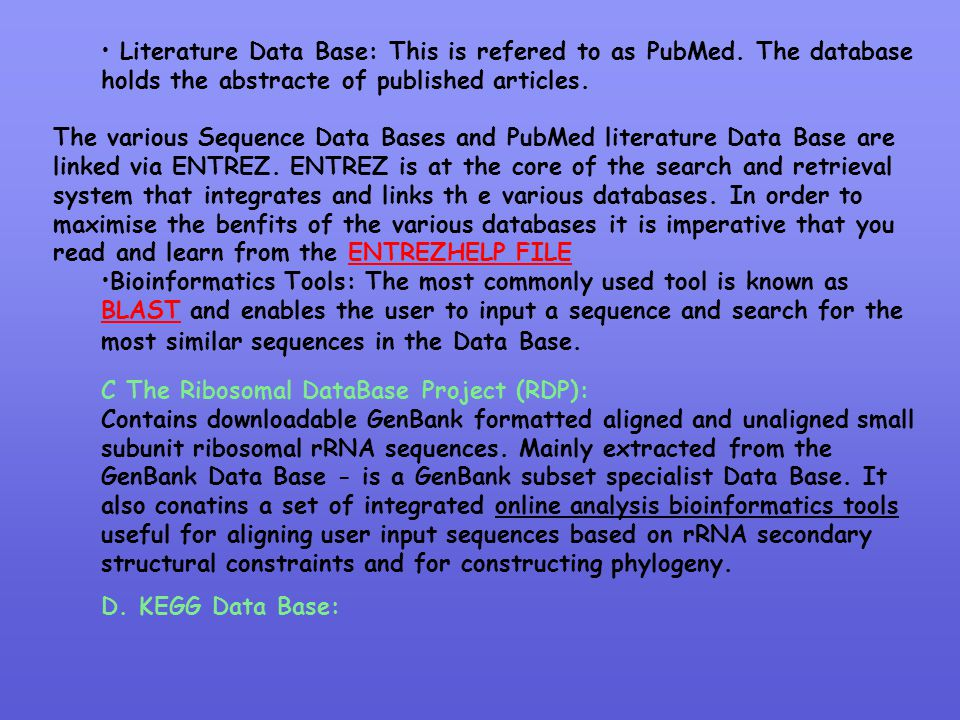 Literature Data Base: This is refered to as PubMed