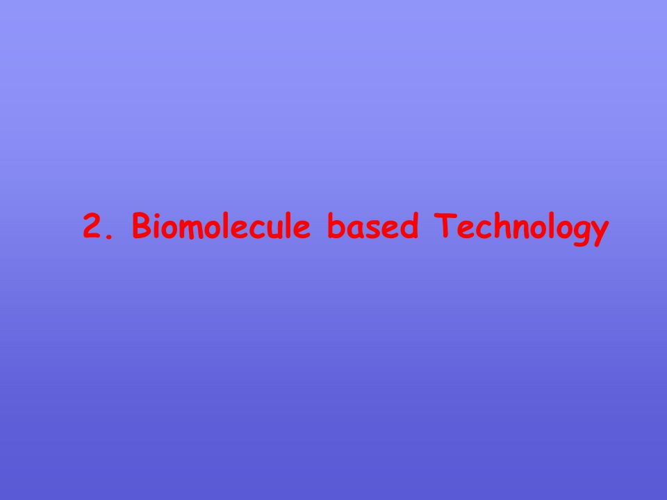 2. Biomolecule based Technology