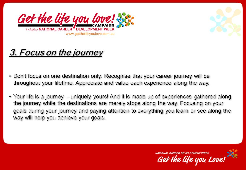 3. Focus on the journey