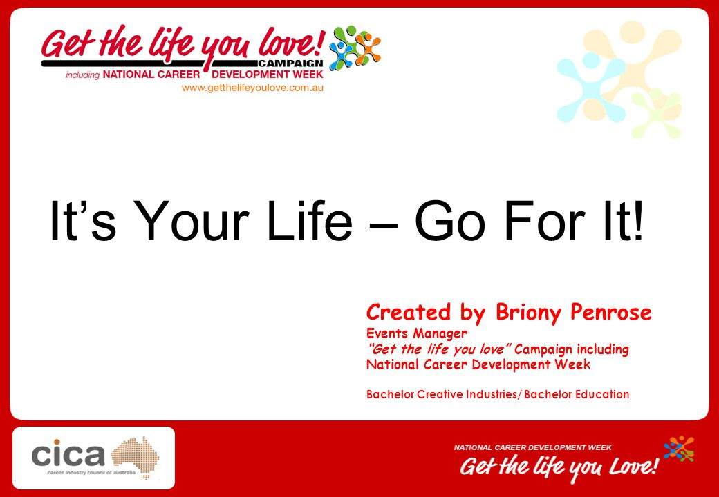 It's Your Life – Go For It!