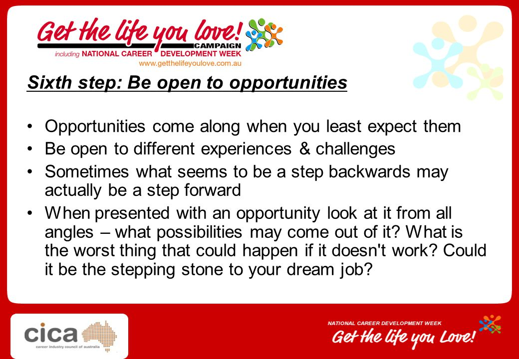 Sixth step: Be open to opportunities