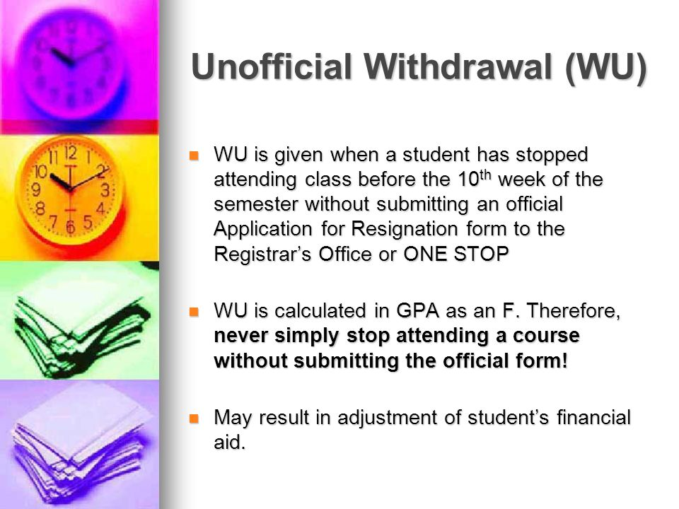 Unofficial Withdrawal (WU)