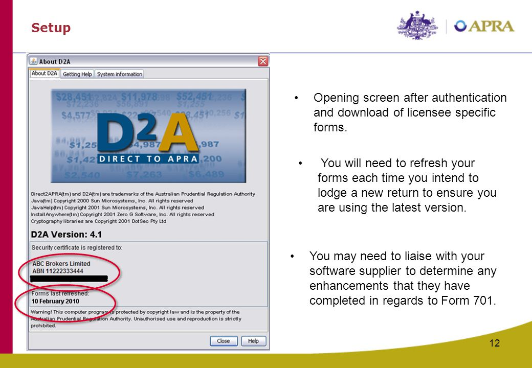 Setup Opening screen after authentication and download of licensee specific forms.