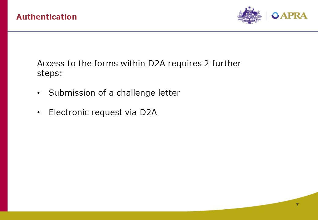 Access to the forms within D2A requires 2 further steps:
