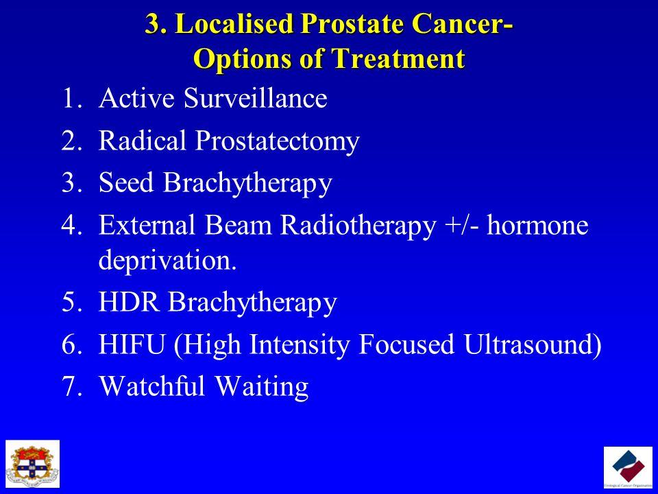 3. Localised Prostate Cancer- Options of Treatment