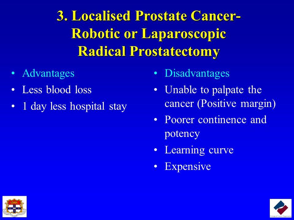 3. Localised Prostate Cancer- Robotic or Laparoscopic Radical Prostatectomy