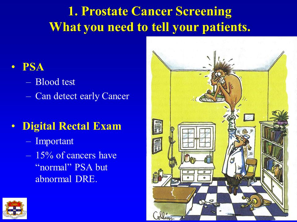 1. Prostate Cancer Screening What you need to tell your patients.