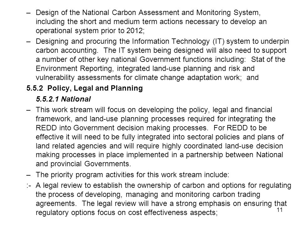 Design of the National Carbon Assessment and Monitoring System, including the short and medium term actions necessary to develop an operational system prior to 2012;