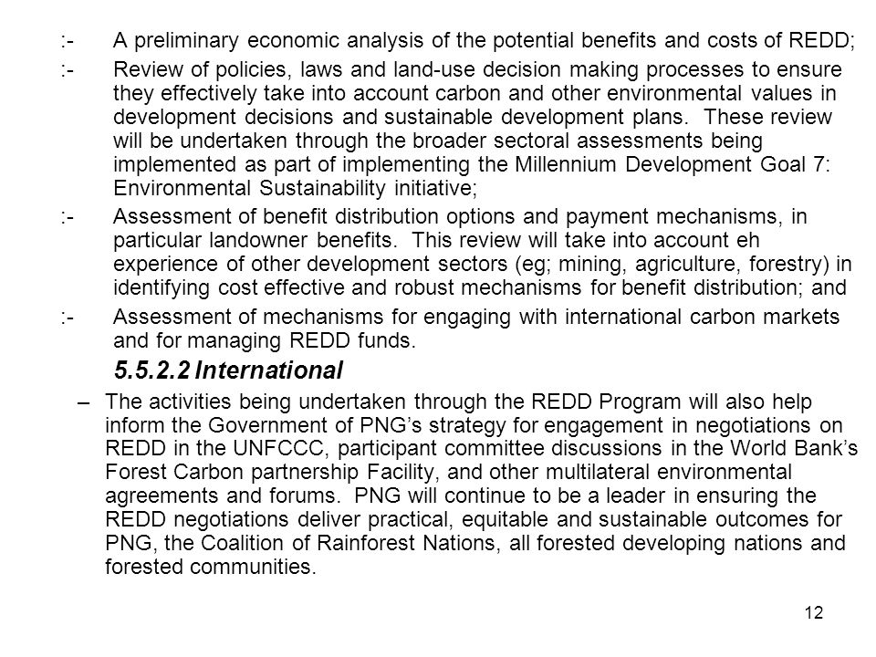 :- A preliminary economic analysis of the potential benefits and costs of REDD;