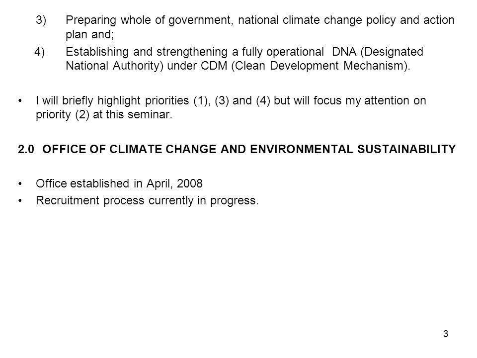3) Preparing whole of government, national climate change policy and action plan and;