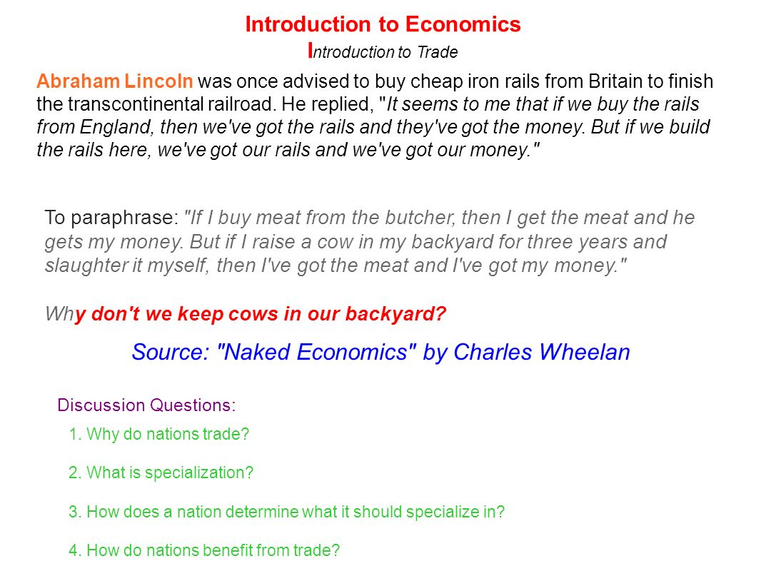naked economics questions Read: naked economics: undressing the dismal science, charles wheeland, ww norton, 2003 completely- cover to cover directions: create a time management plan for your reading schedule to ensure you have ample time to read the book.