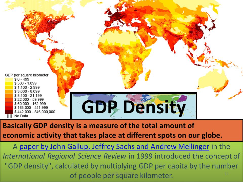 GDP Density Basically GDP density is a measure of the total amount of
