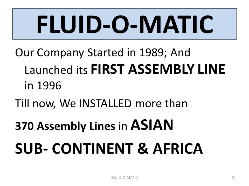 FLUID-O-MATIC SUB- CONTINENT & AFRICA