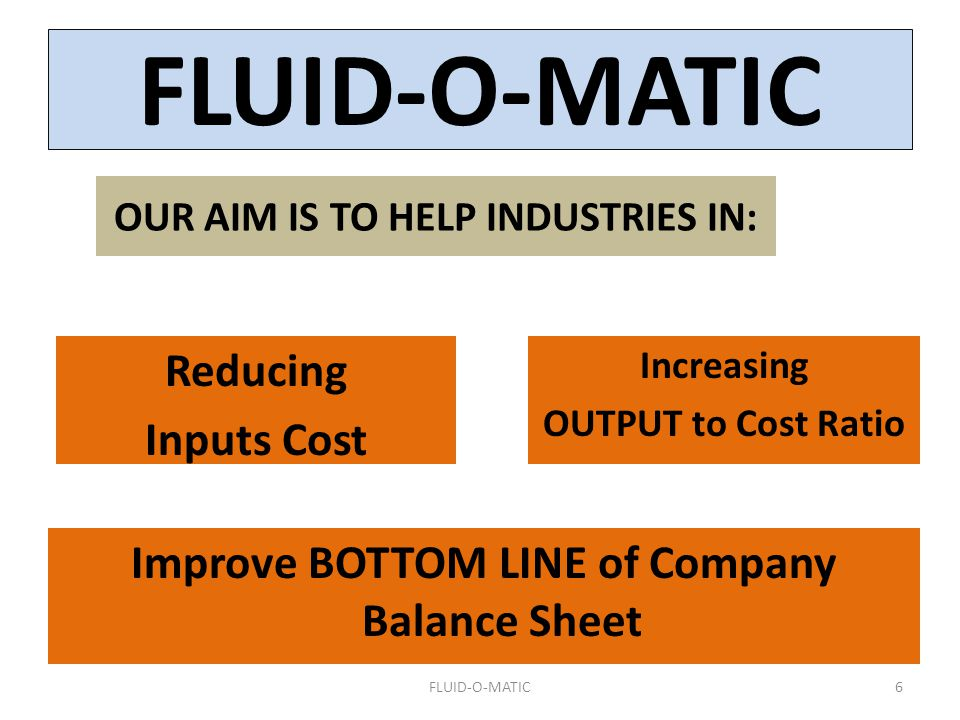 FLUID-O-MATIC Reducing Inputs Cost