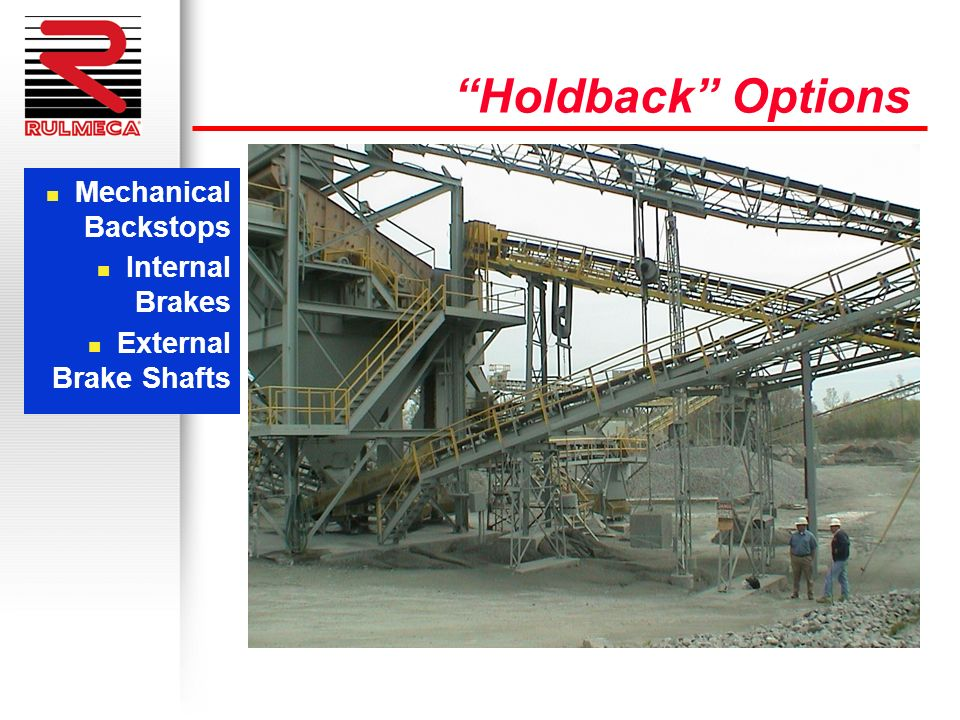 Holdback Options Mechanical Backstops Internal Brakes