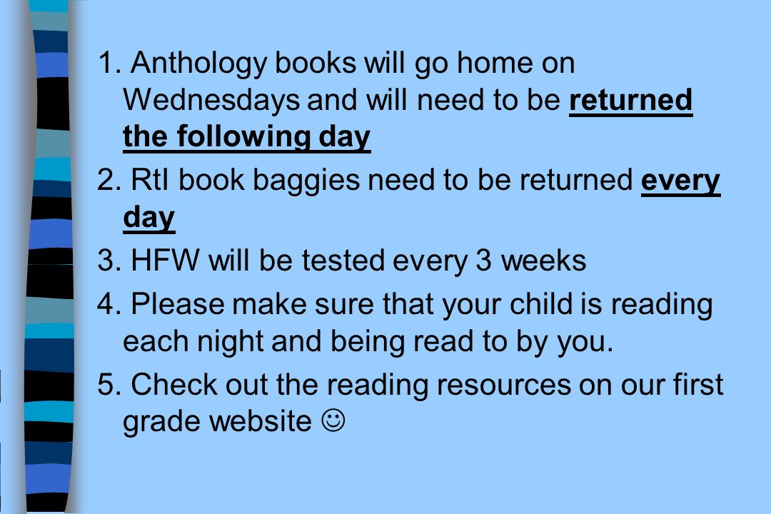 1. Anthology books will go home on Wednesdays and will need to be returned the following day