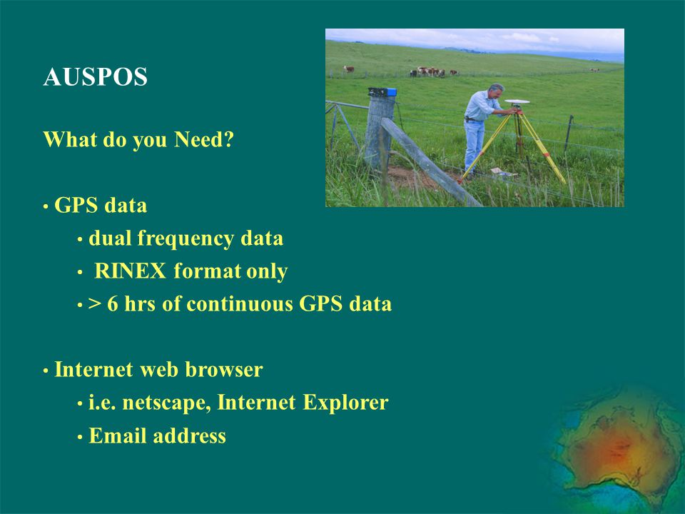 AUSPOS What do you Need GPS data dual frequency data