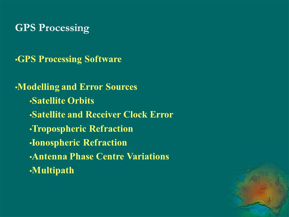 GPS Processing GPS Processing Software Modelling and Error Sources