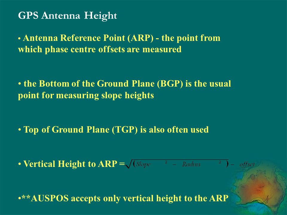 GPS Antenna Height Antenna Reference Point (ARP) - the point from which phase centre offsets are measured.