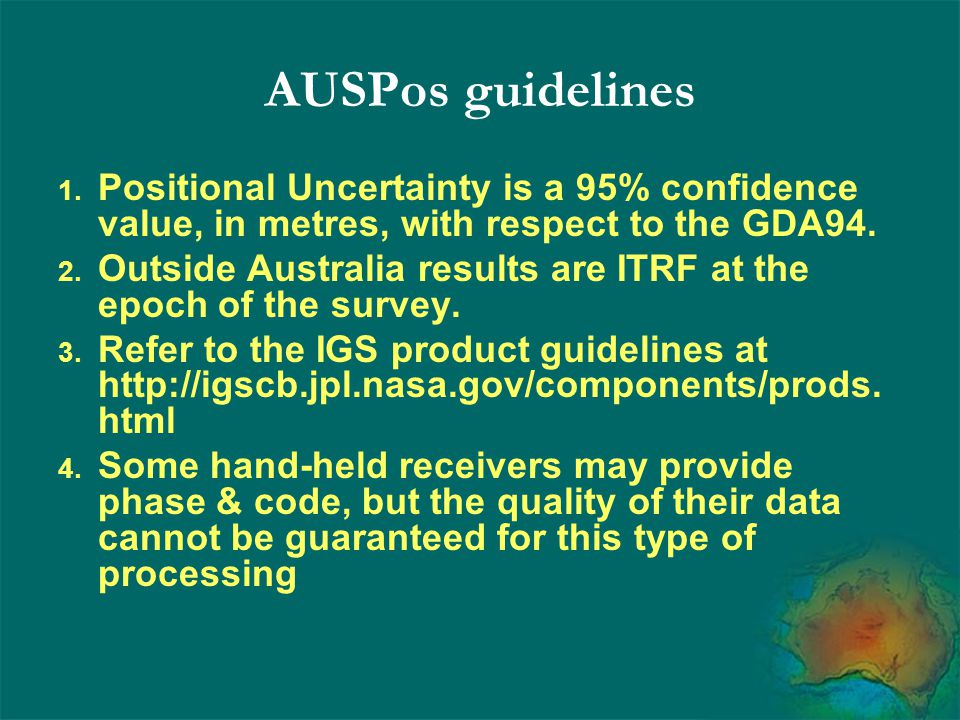 AUSPos guidelines Positional Uncertainty is a 95% confidence value, in metres, with respect to the GDA94.