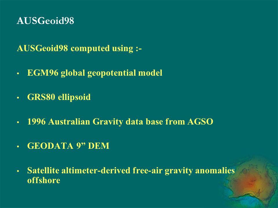 AUSGeoid98 AUSGeoid98 computed using :-