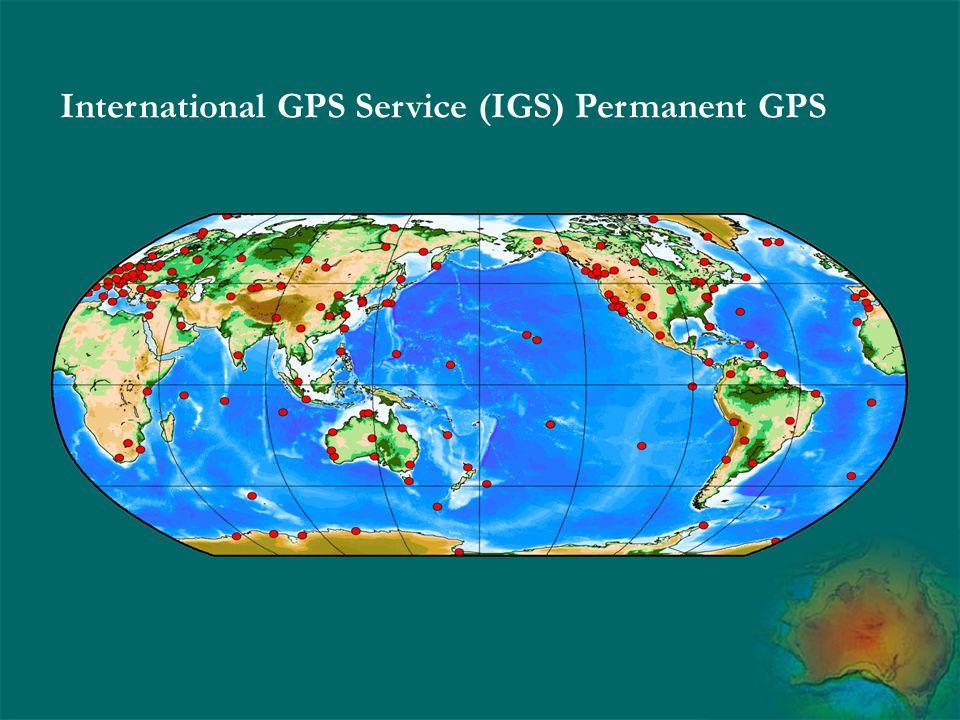 International GPS Service (IGS) Permanent GPS