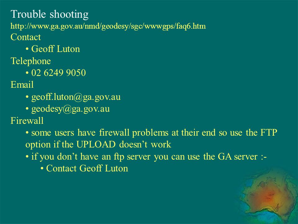 Trouble shooting Contact Geoff Luton Telephone 02 6249 9050 Email
