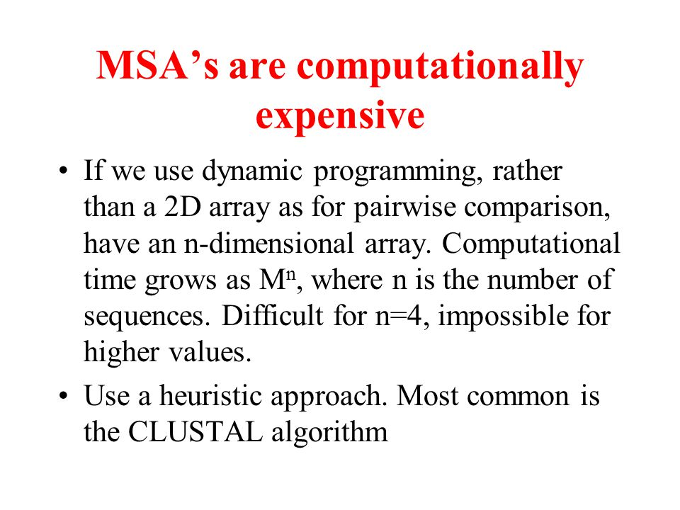 MSA's are computationally expensive