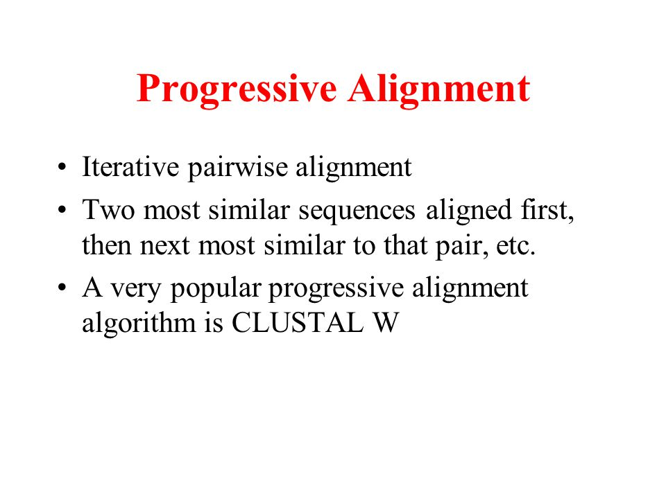 Progressive Alignment