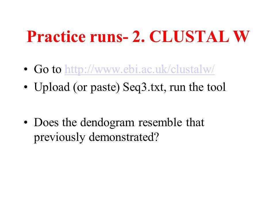 Practice runs- 2. CLUSTAL W