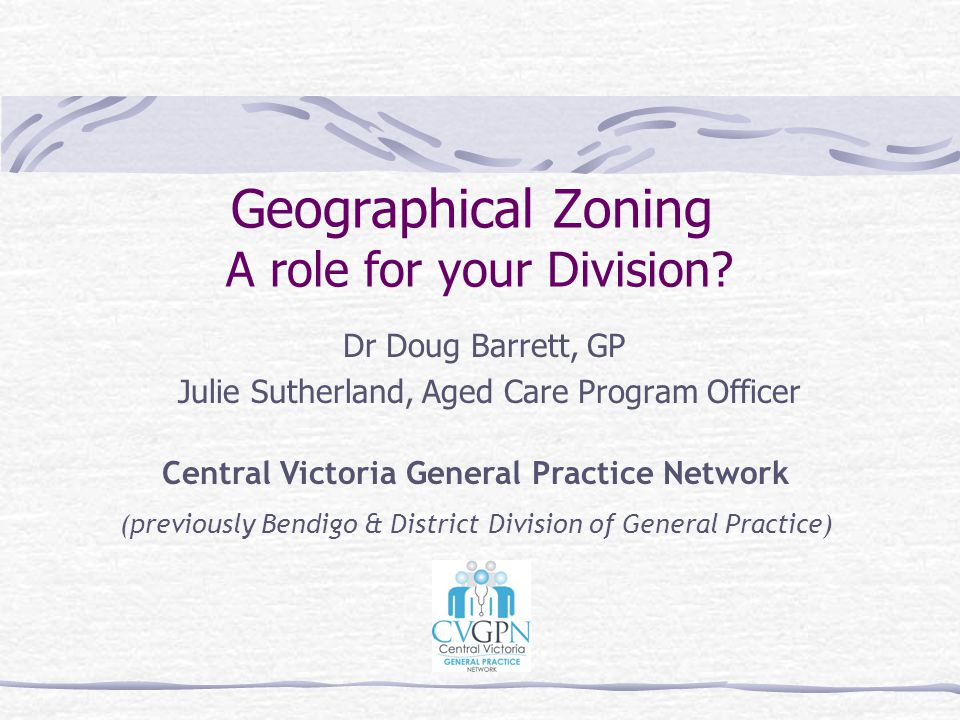 Geographical Zoning A role for your Division