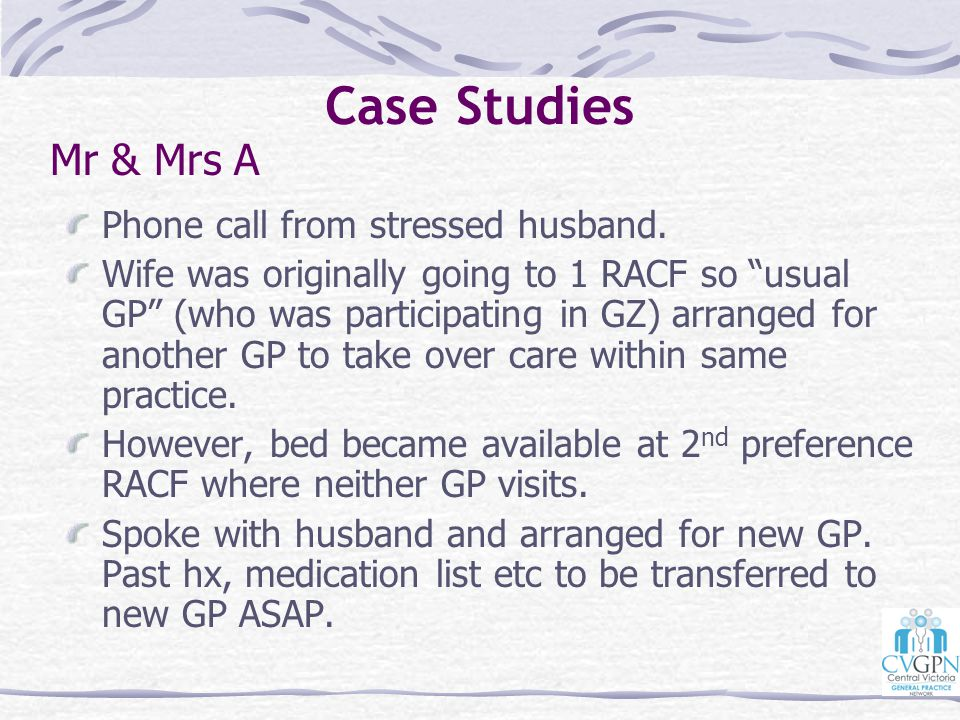 Case Studies Mr & Mrs A Phone call from stressed husband.