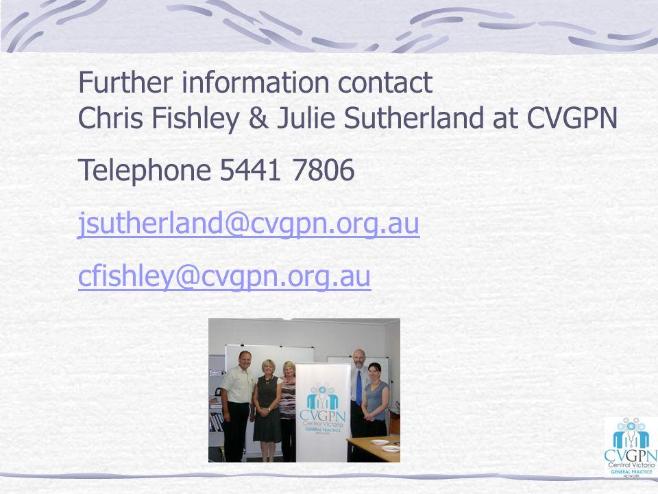 Further information contact Chris Fishley & Julie Sutherland at CVGPN