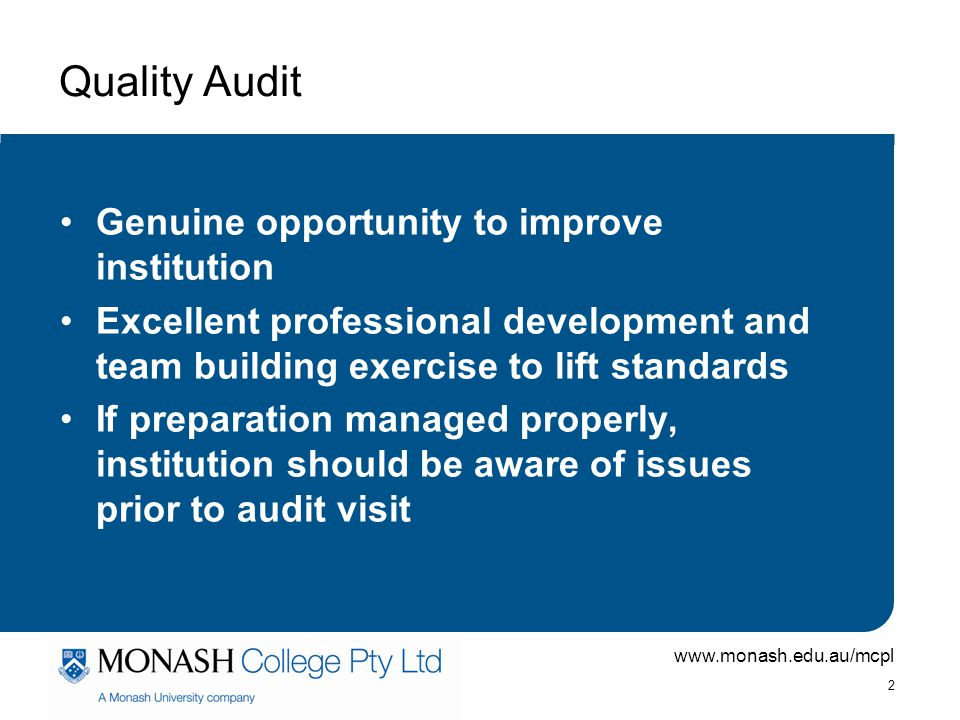 Quality Audit Genuine opportunity to improve institution
