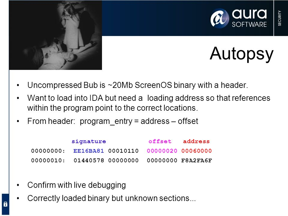 Autopsy Uncompressed Bub is ~20Mb ScreenOS binary with a header.