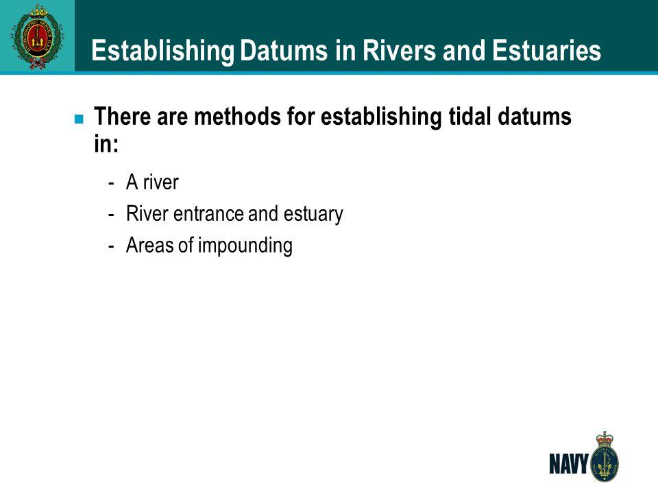 Establishing Datums in Rivers and Estuaries