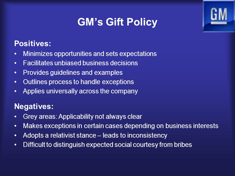 GM's Gift Policy Positives: Negatives: