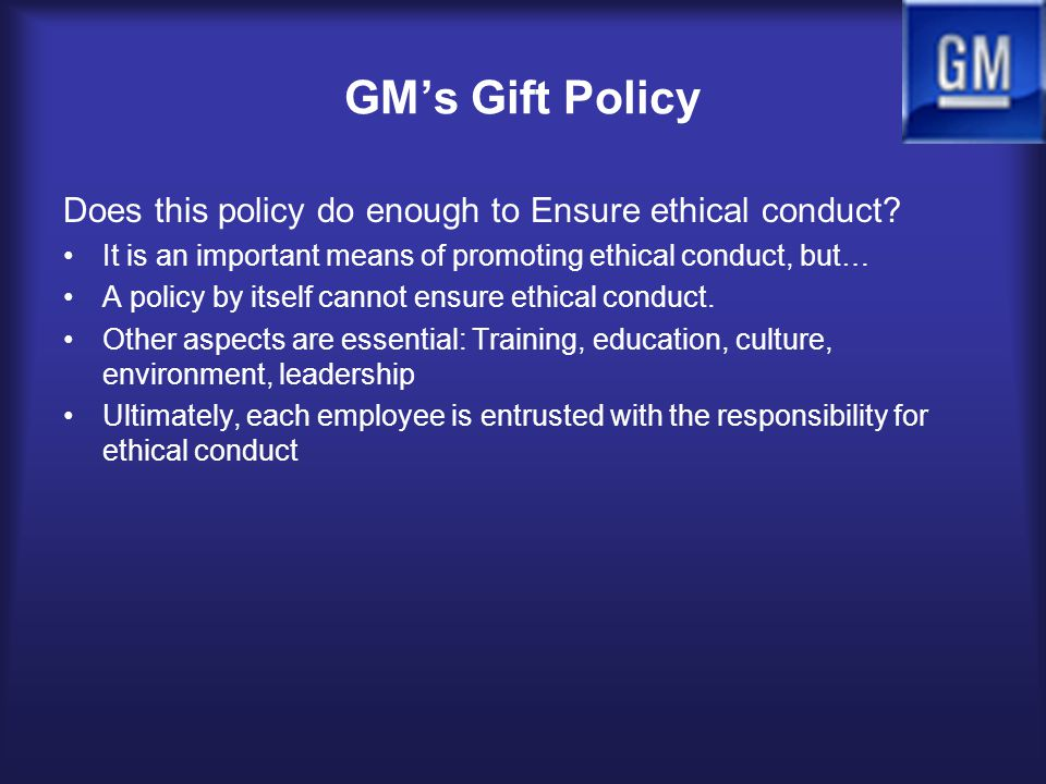 GM's Gift Policy Does this policy do enough to Ensure ethical conduct